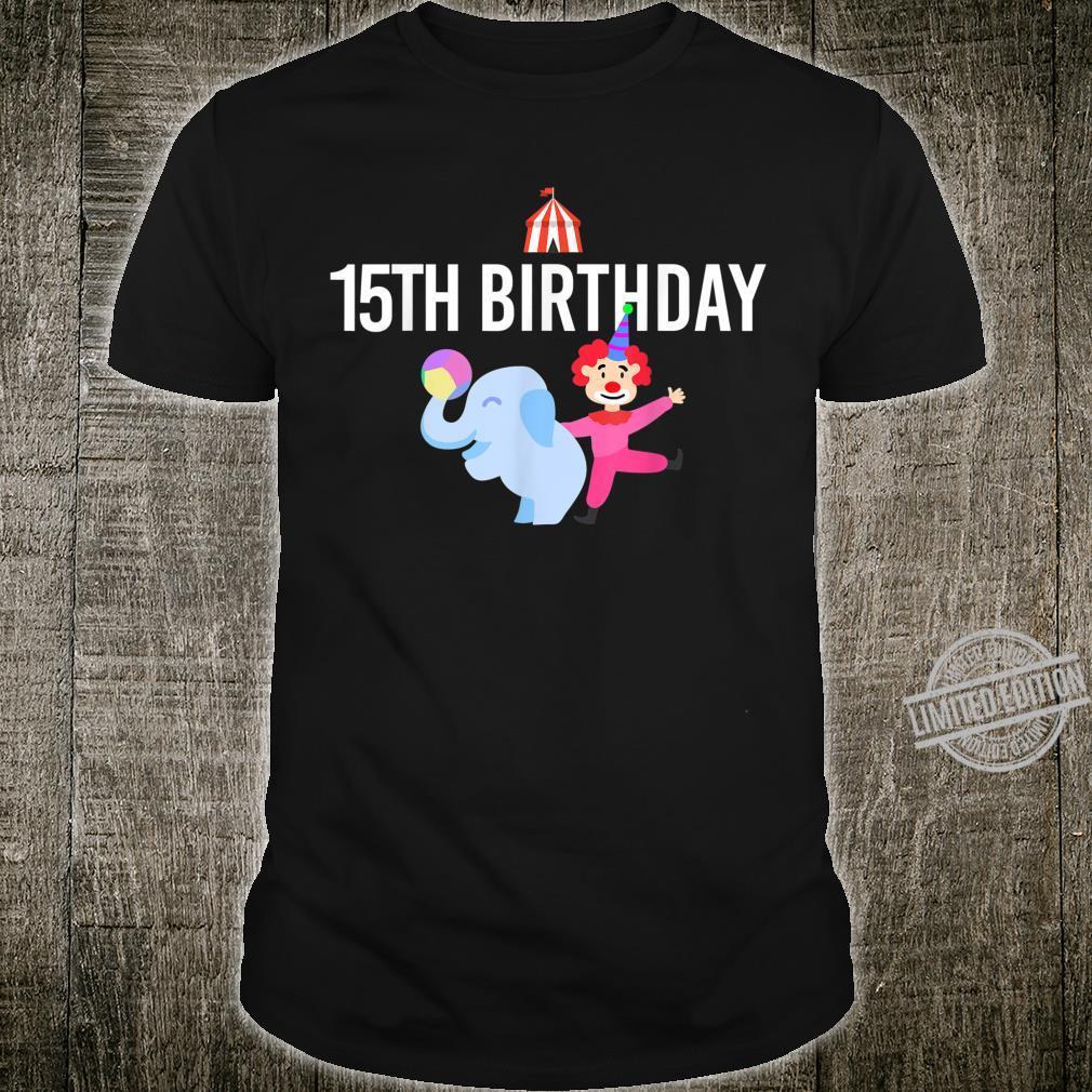 15th Birthday Circus 15 year old Clown Shirt