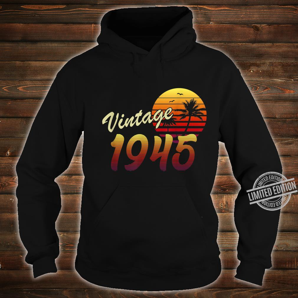 75th Birthday Gift idea Retro Vintage 1945 75 Years Old Shirt hoodie