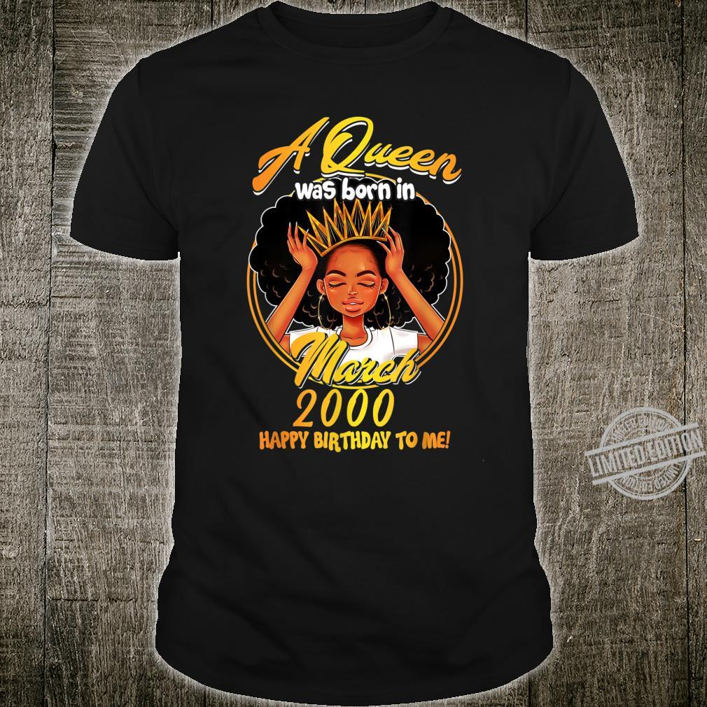 A Queen Was Born MARCH 2000 20 Years Old Birthday Shirt