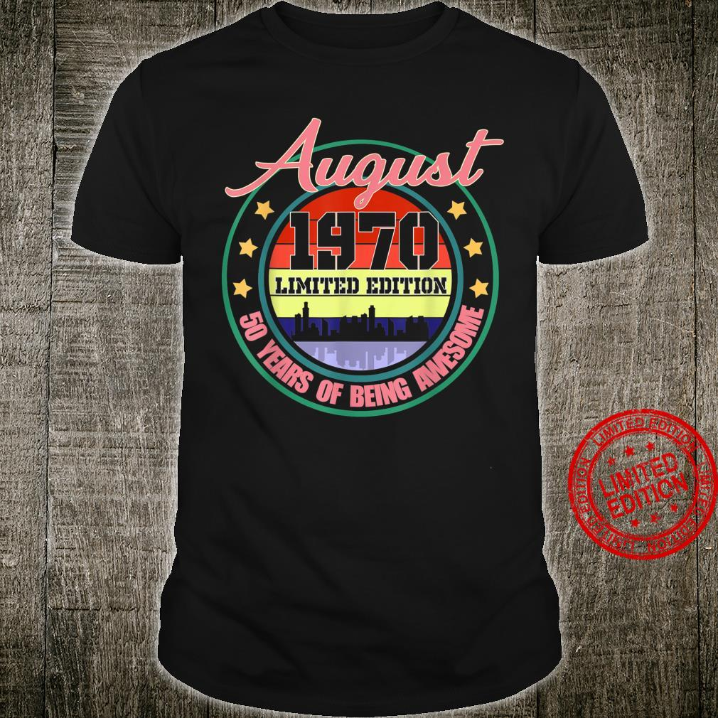 August 1970 50th Birthday 50 years old Shirt