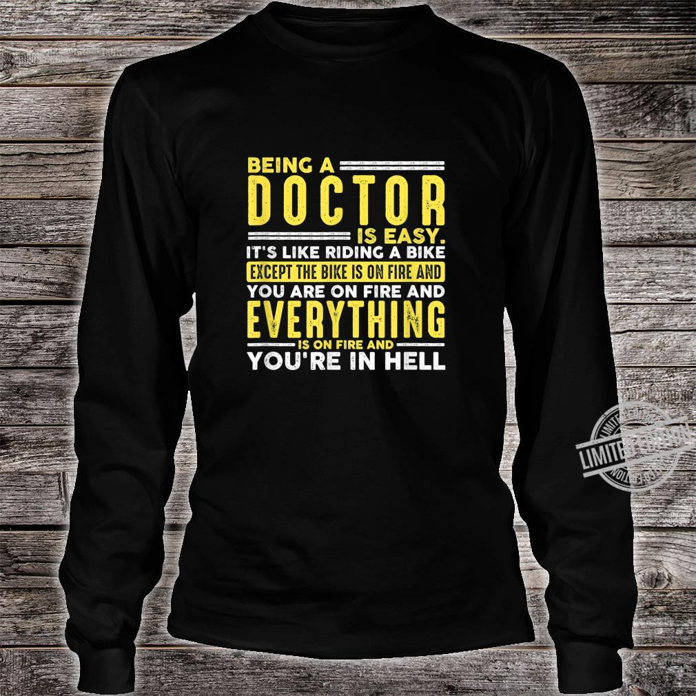 Being a Doctor Is Easy When Everything On Fire Shirt long sleeved