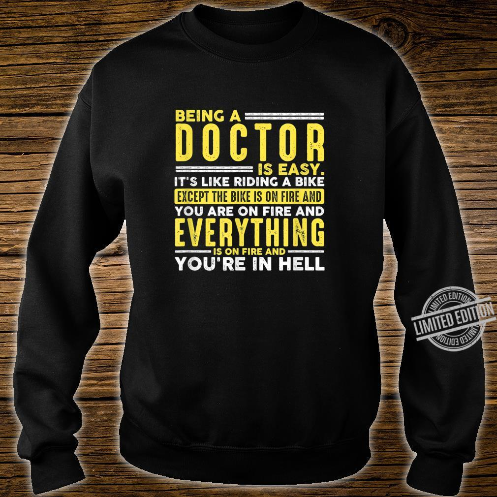 Being a Doctor Is Easy When Everything On Fire Shirt sweater