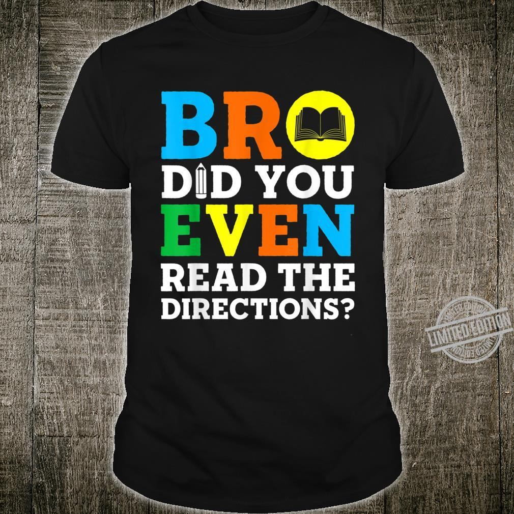 Bro Did You Even Read The Direction Teachers Students Shirt