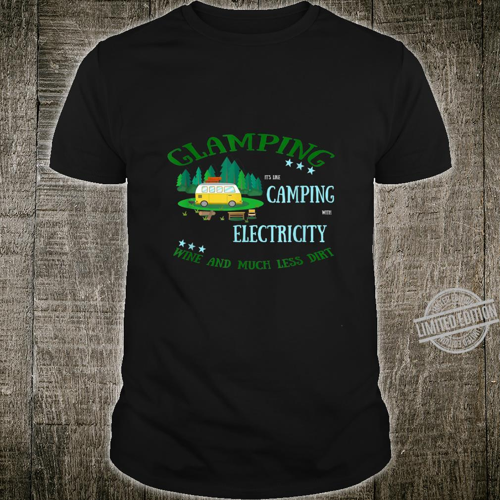 Clamping Like Camping With Wine Less Dirt Camper Shirt