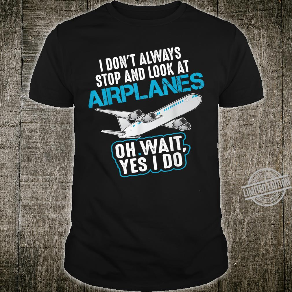 Cool Stop And Look At Airplanes Aircraft Shirt