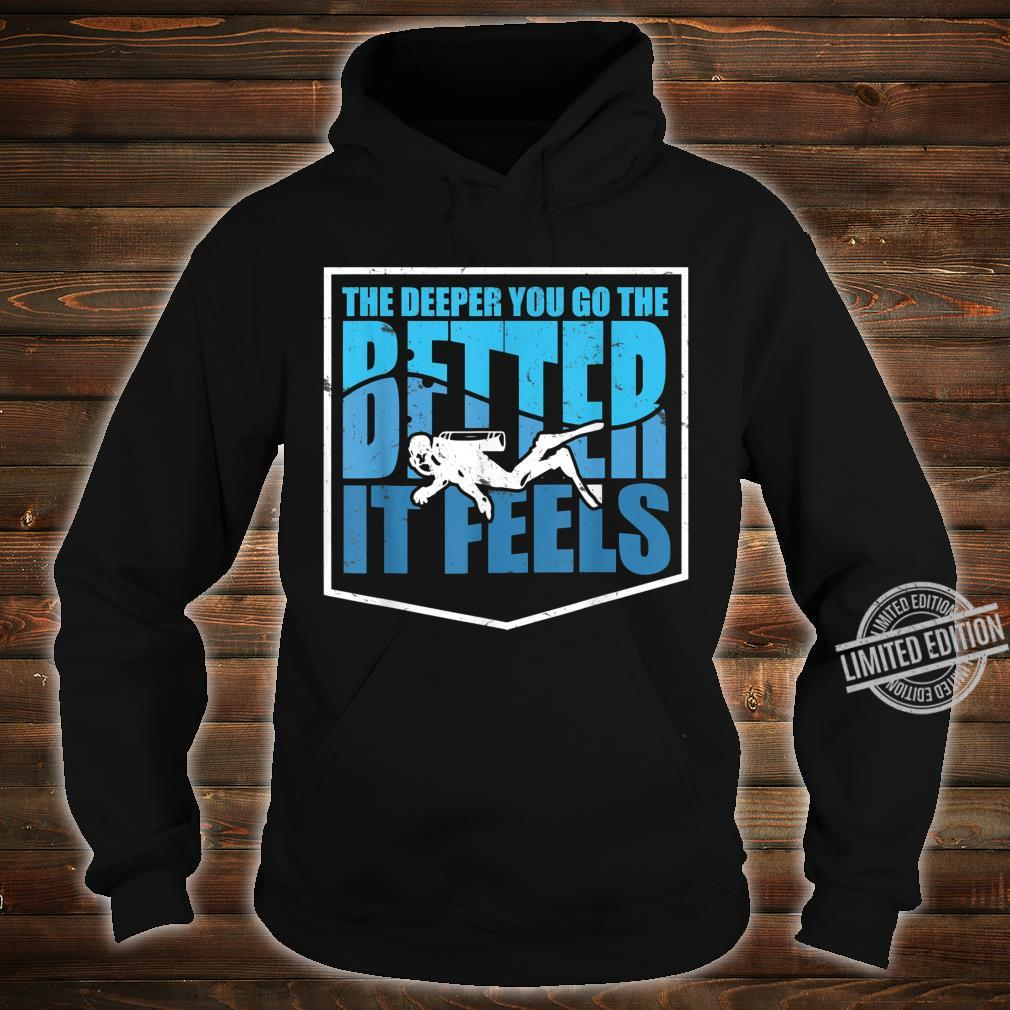Cute The Deeper You Go Diver Diving Shirt hoodie