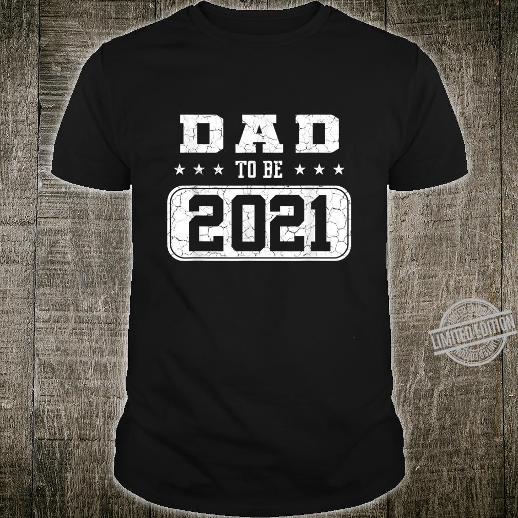 Dad To Be 2021 First Time Dad Father's Day Shirt