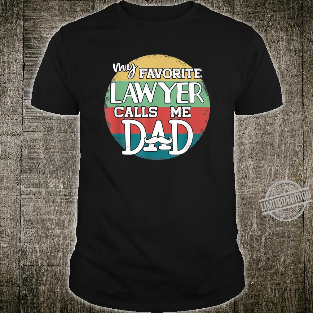 Daddy Father's Day My Favorite Lawyer Calls Me Dad Shirt