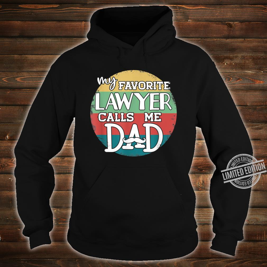 Daddy Father's Day My Favorite Lawyer Calls Me Dad Shirt hoodie