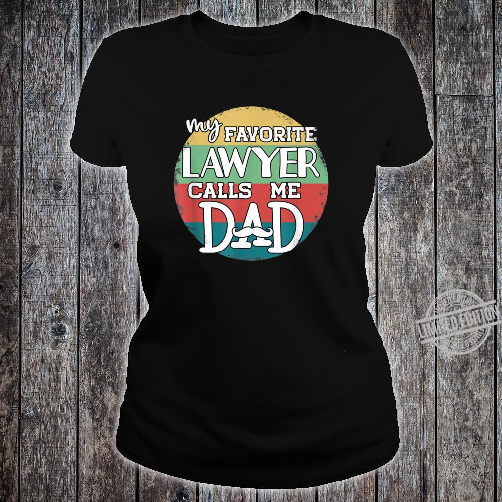 Daddy Father's Day My Favorite Lawyer Calls Me Dad Shirt ladies tee