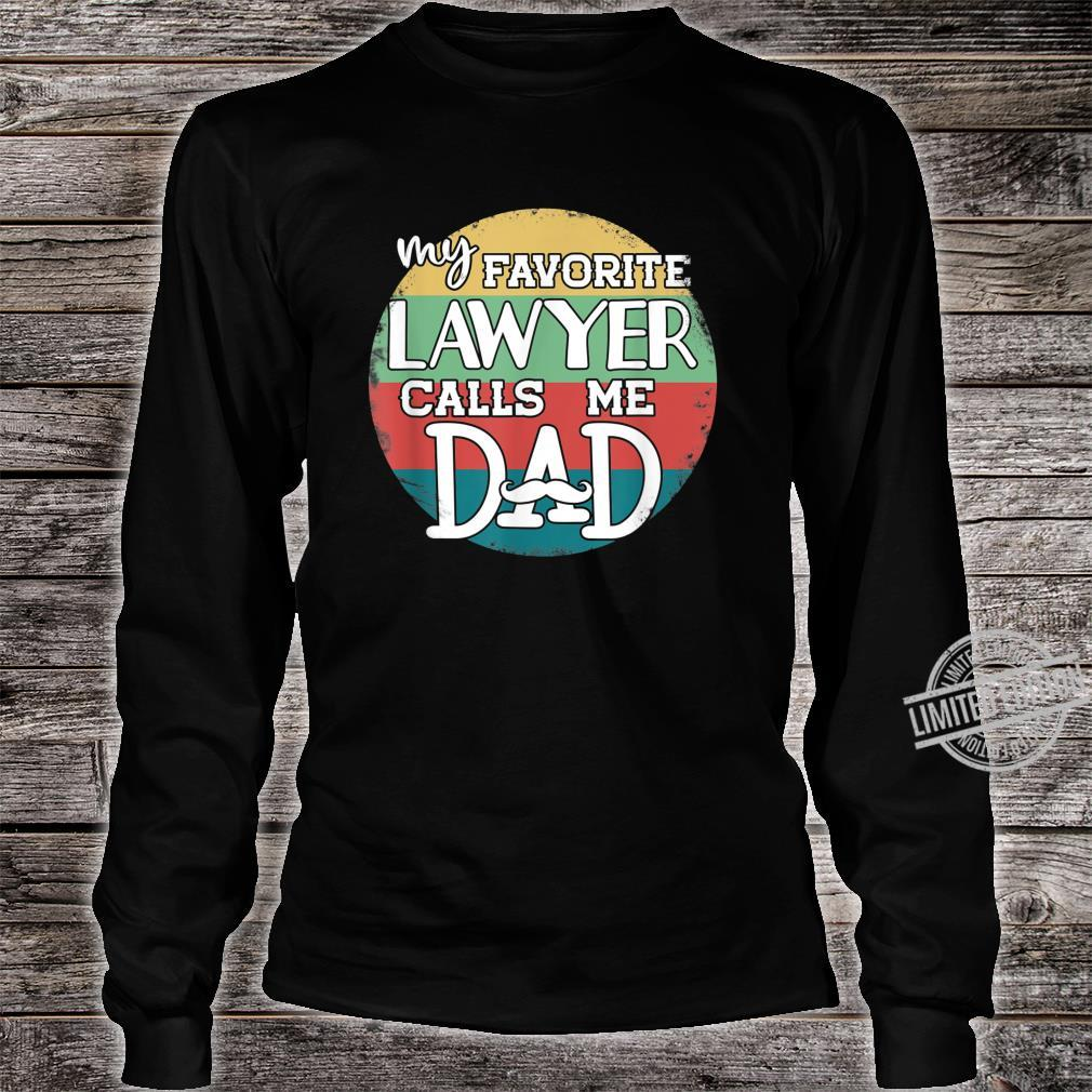 Daddy Father's Day My Favorite Lawyer Calls Me Dad Shirt long sleeved