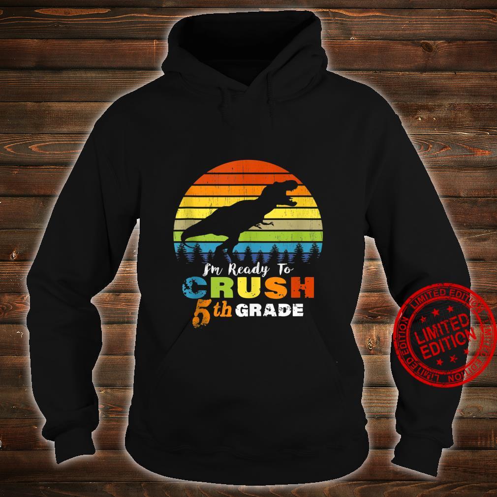 Dinosaur Fifth Grade I'm Ready to Crush 5th Grade Shirt hoodie