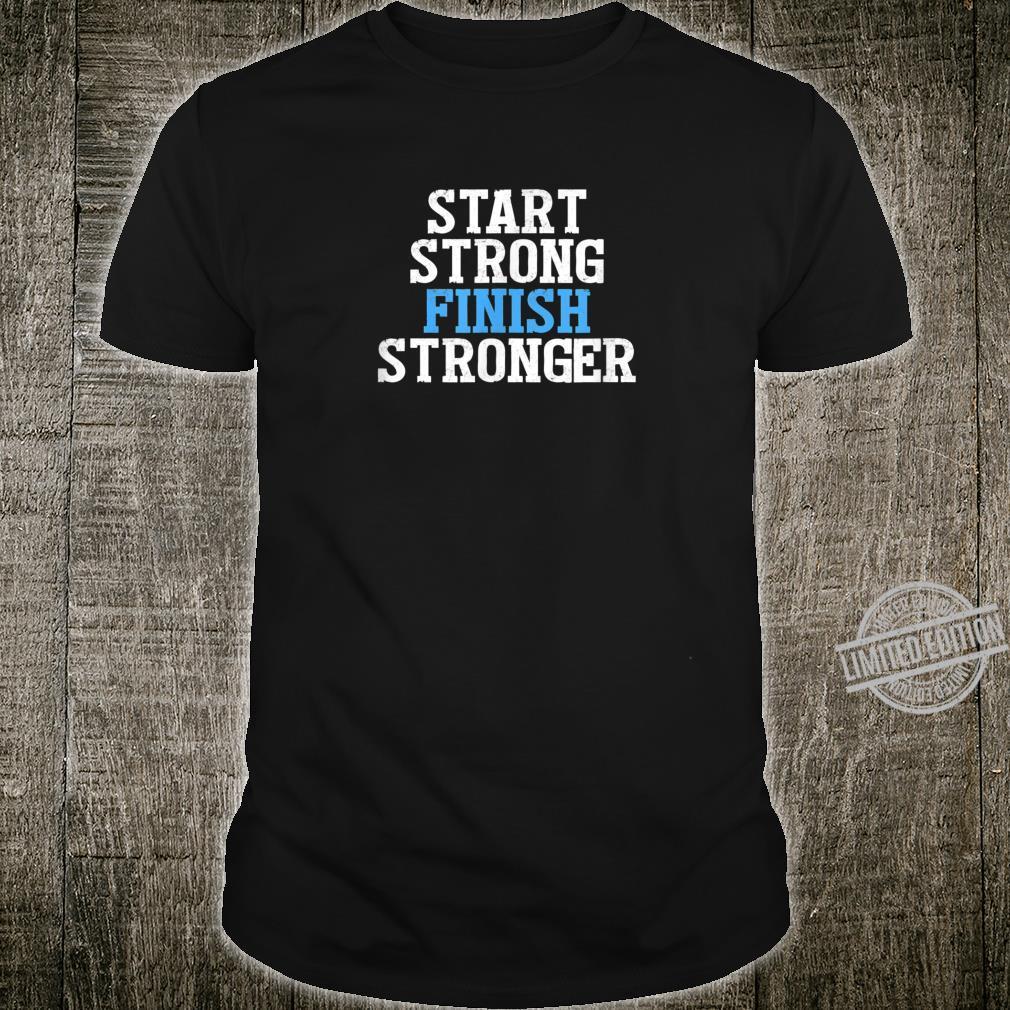 Dirt Bike Start Strong And Finish Stronger Motocross Quote Shirt