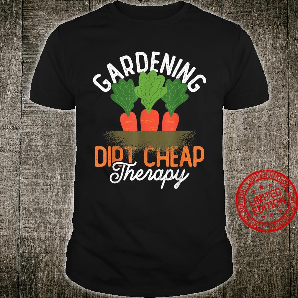 Dirt Cheap Therapy Gardening Shirt