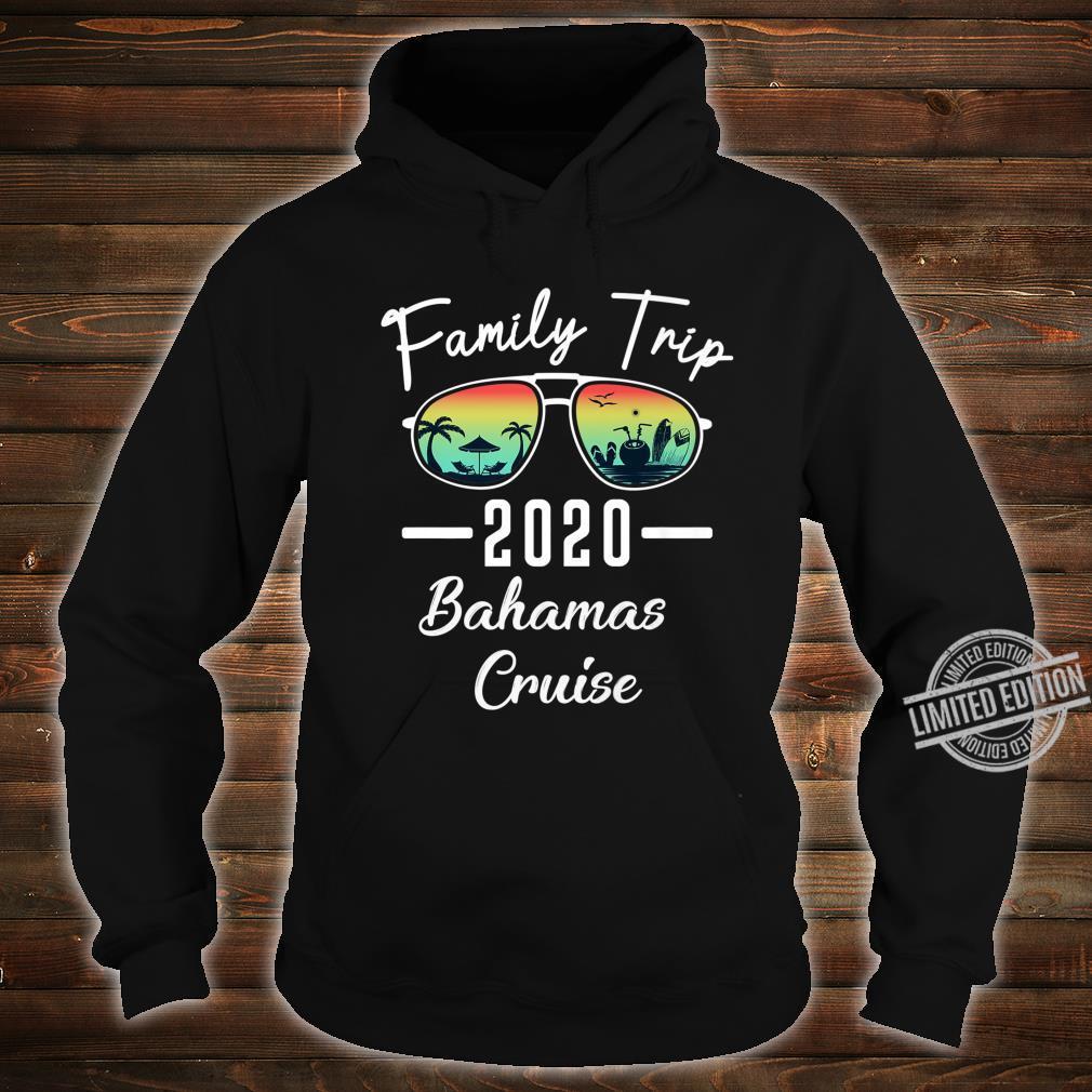 Family Trip Vacation Cruise Bahamas Matching 2020 Shirt hoodie