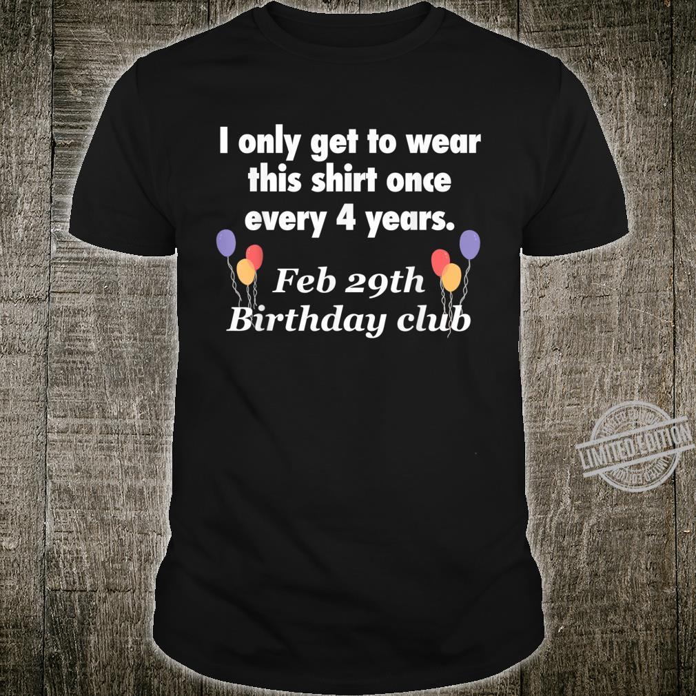 February 29th Leap Year Birthday Shirt