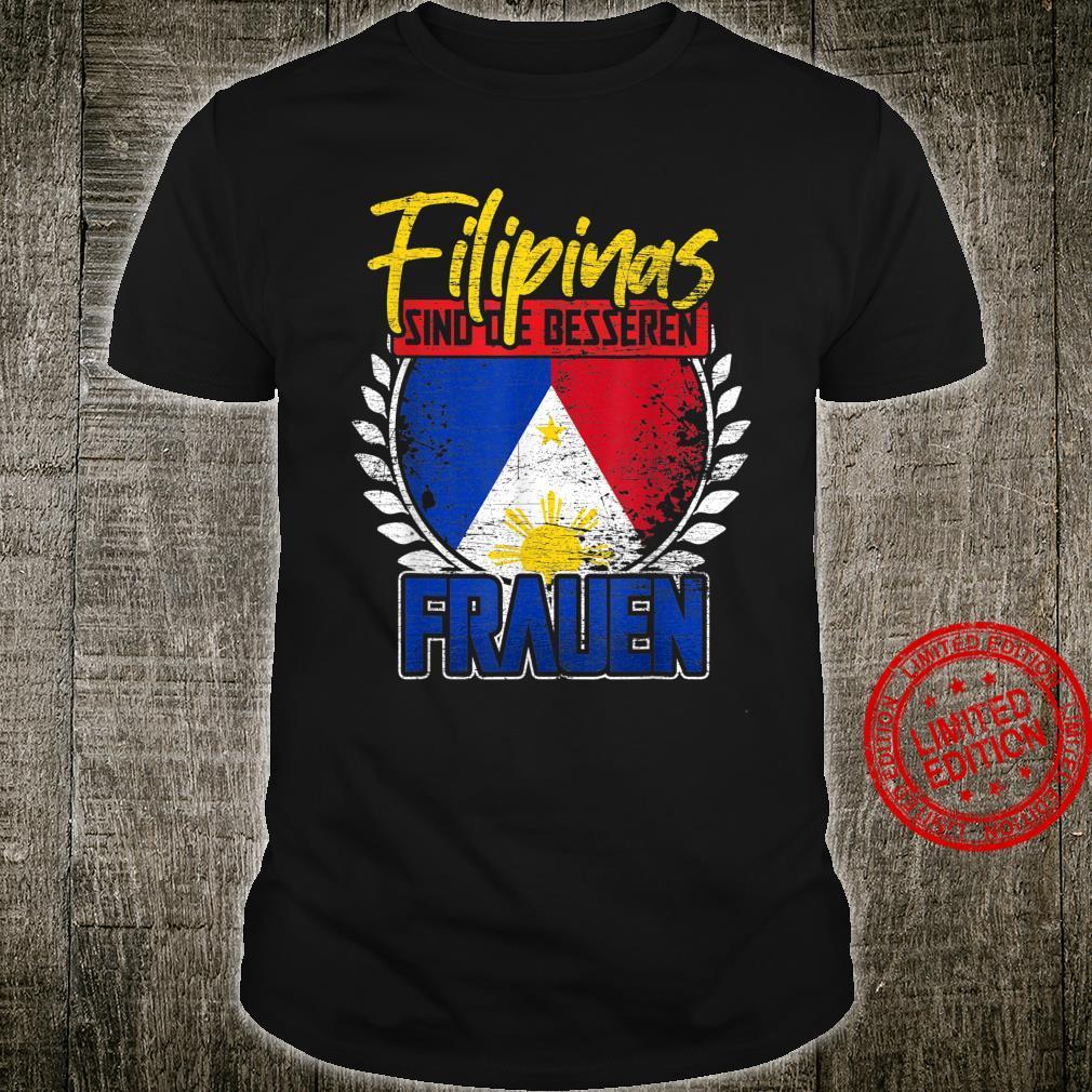 Filipinas sind die besseren Frauen Philippinen Shirt