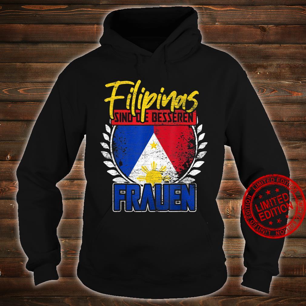 Filipinas sind die besseren Frauen Philippinen Shirt hoodie