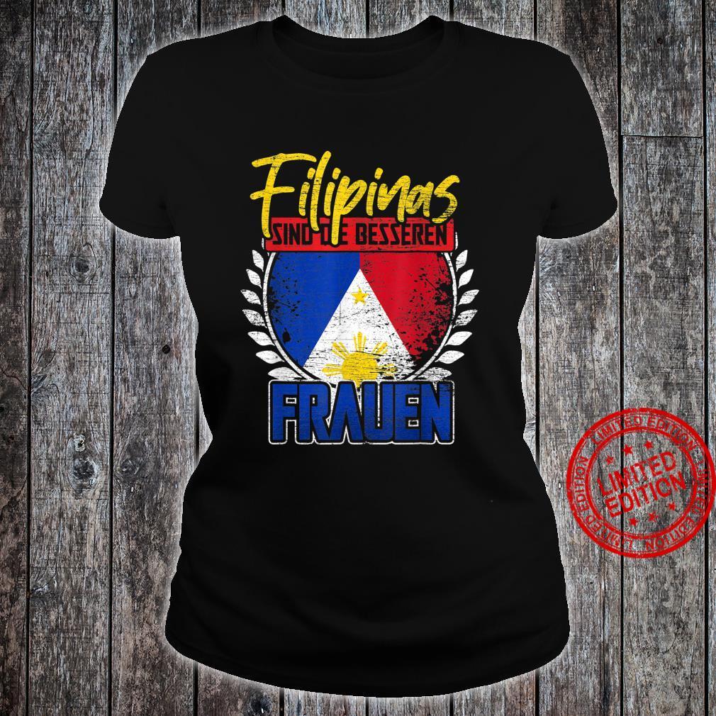 Filipinas sind die besseren Frauen Philippinen Shirt ladies tee