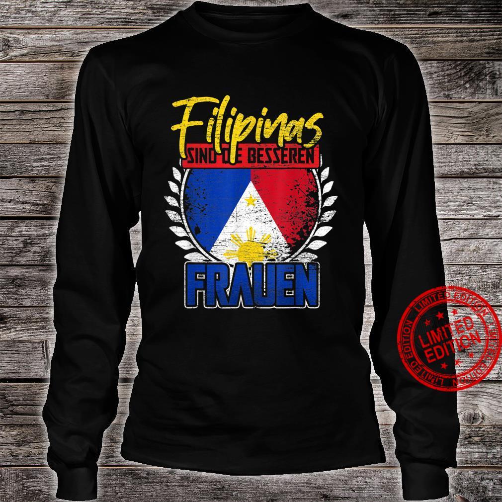 Filipinas sind die besseren Frauen Philippinen Shirt long sleeved