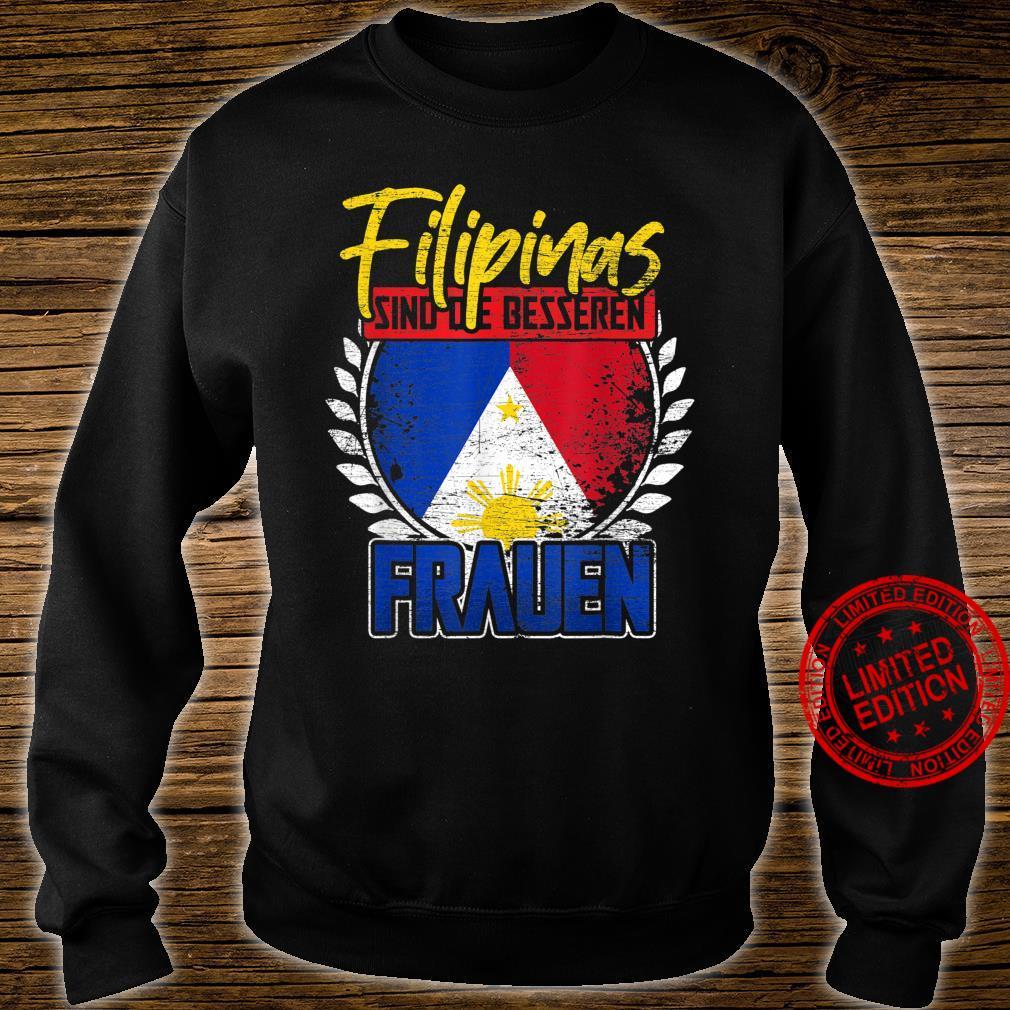 Filipinas sind die besseren Frauen Philippinen Shirt sweater