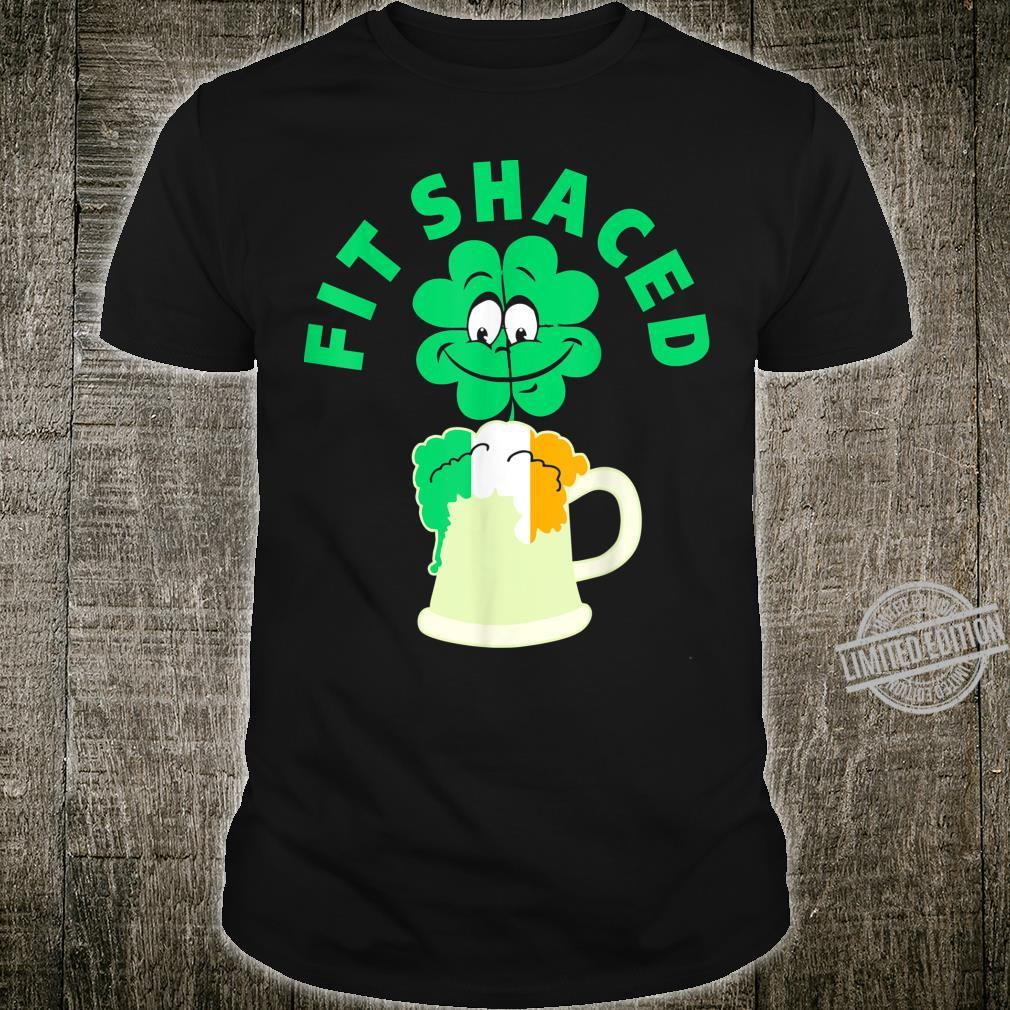 Fit Shaced St Patricks Day Shamrock Shirt
