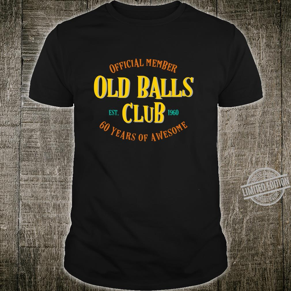 Funny 60th Birthday 60 Years of Awesome Old Balls Gag Shirt