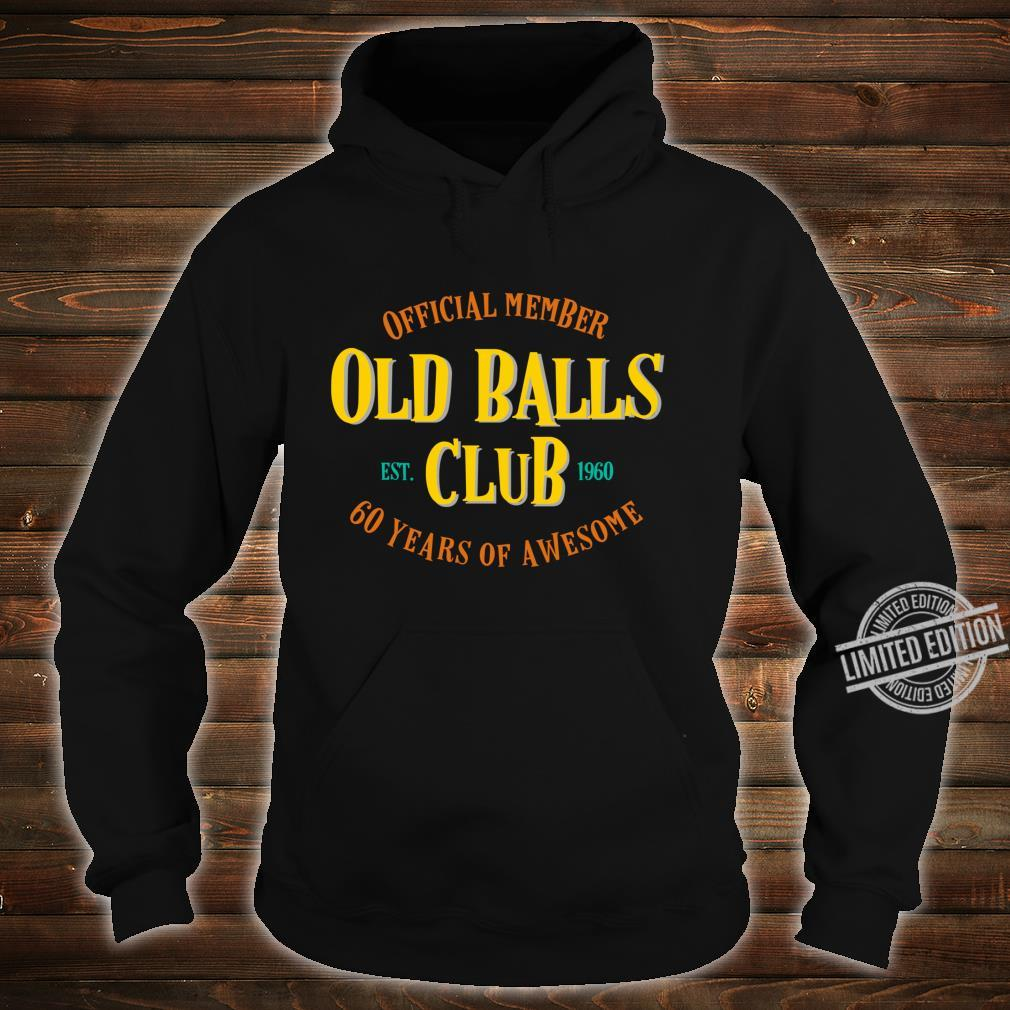 Funny 60th Birthday 60 Years of Awesome Old Balls Gag Shirt hoodie