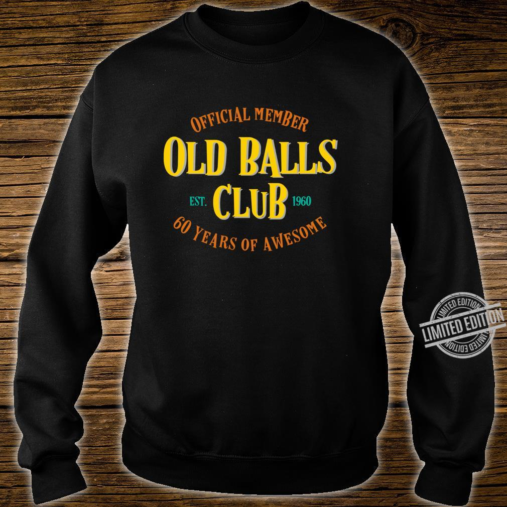 Funny 60th Birthday 60 Years of Awesome Old Balls Gag Shirt sweater