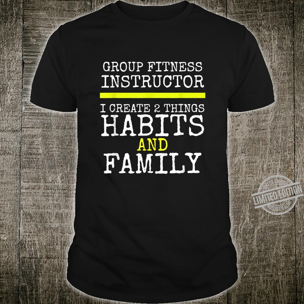 Group Fitness Instructor Habits & Family by Staying Active Shirt