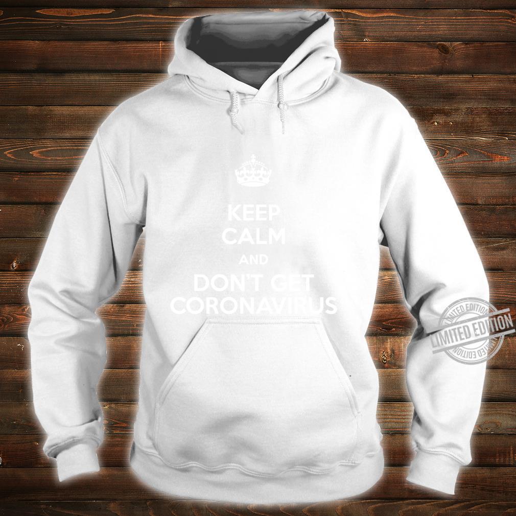 Keep Calm and Don't get coronavirus parody Shirt hoodie