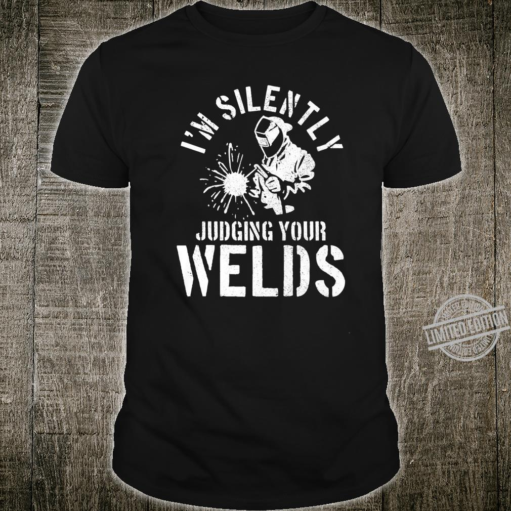 Mens Welder Welding Quote Saying Judging Welds Welder Shirt