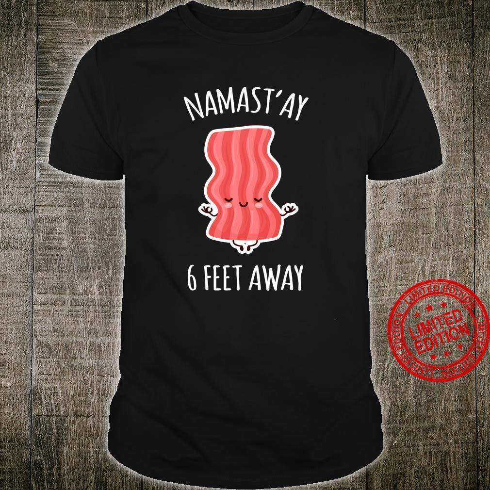 Namastay 6 Feet Away Kawaii Cute Bacon Yoga Shirt
