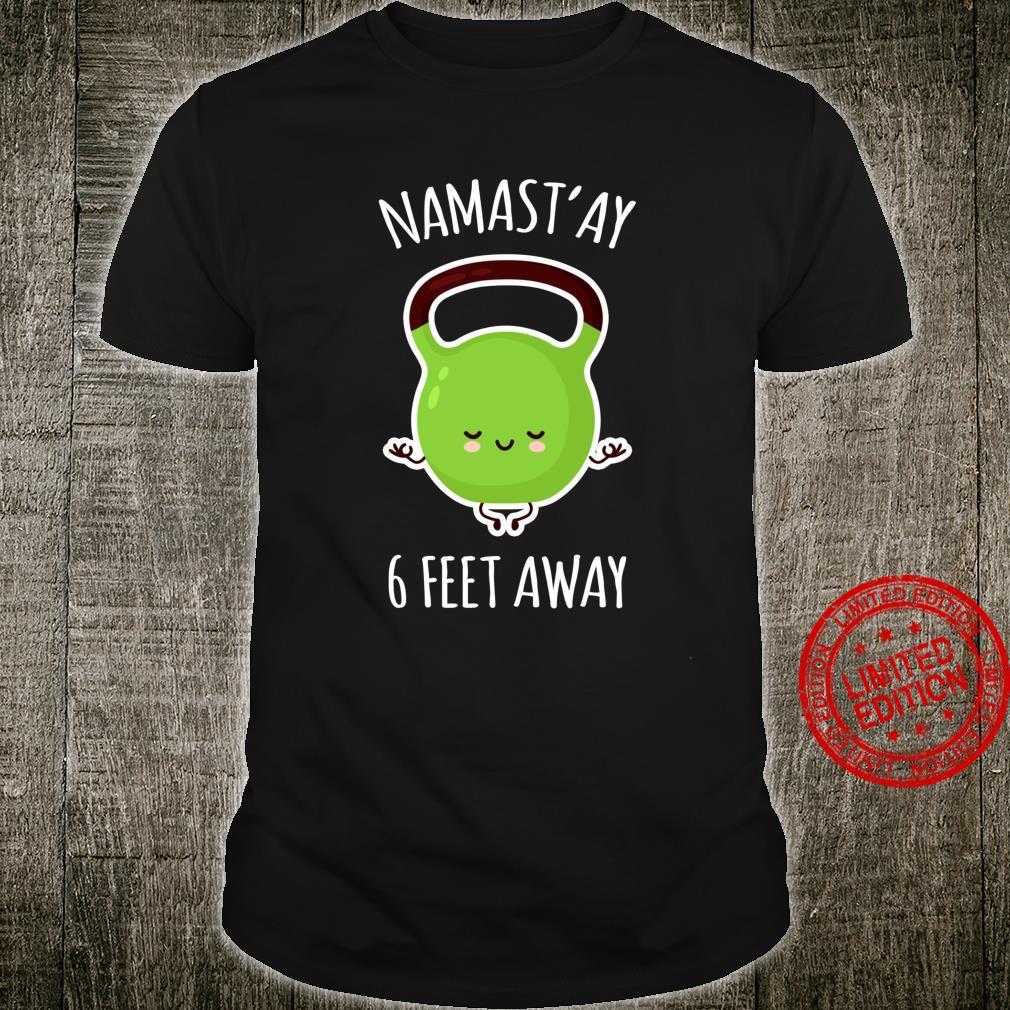Namastay 6 Feet Away Kawaii Cute Kettlebell Yoga Shirt