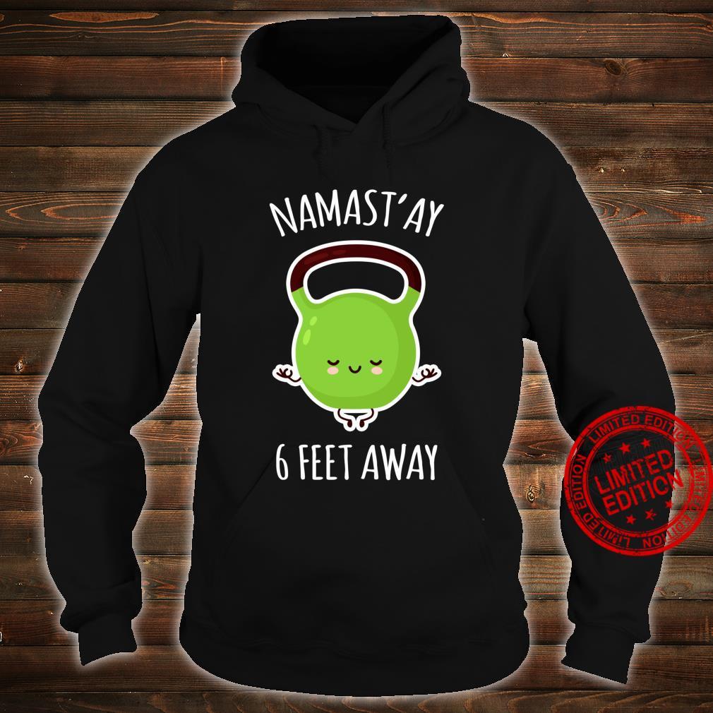 Namastay 6 Feet Away Kawaii Cute Kettlebell Yoga Shirt hoodie