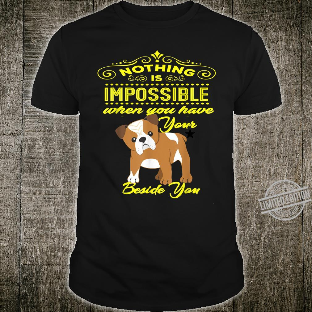 Nothing is Impossible Bulldog Shirt