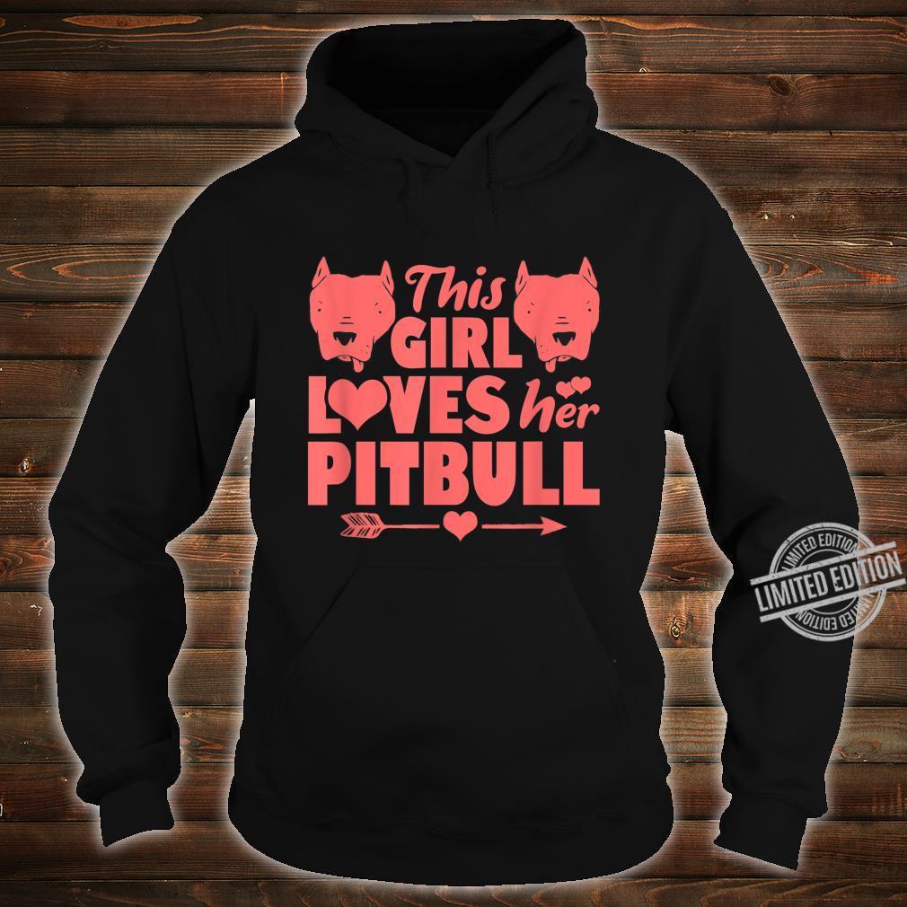 Pitbulls Pit Bull Dog Girl Loves Her Pitbull Shirt hoodie