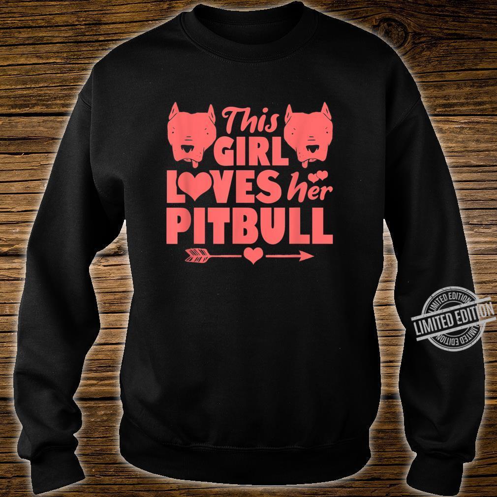 Pitbulls Pit Bull Dog Girl Loves Her Pitbull Shirt sweater