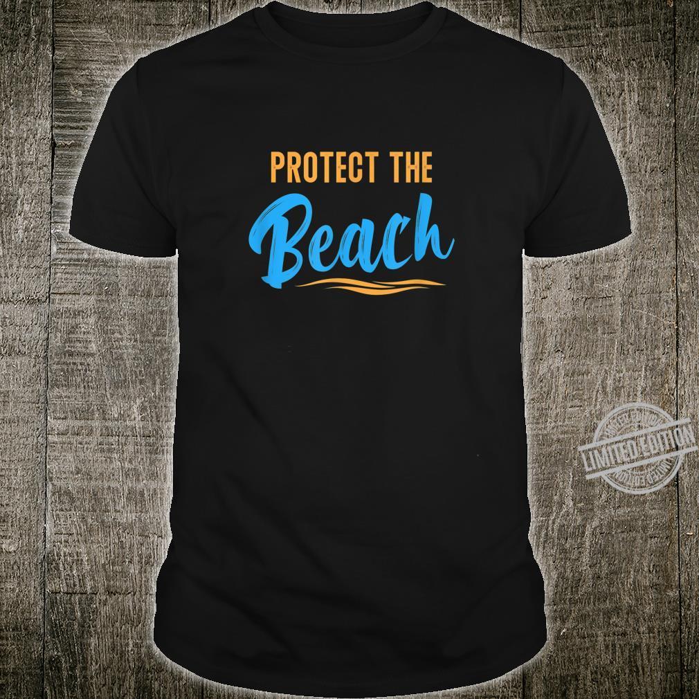 Protect The Beach Shirt