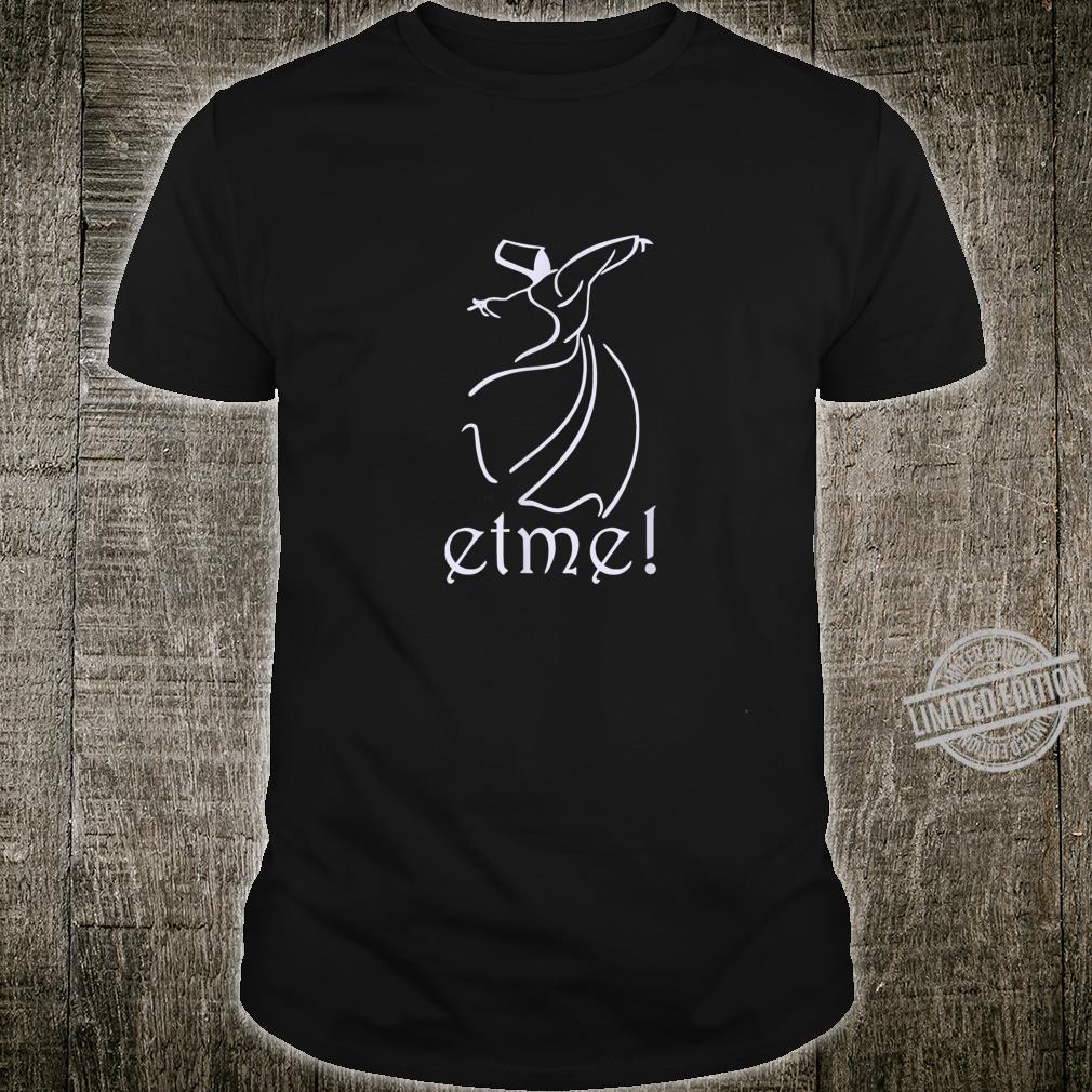Rumi Tanzende Derwische Sema ETME türkisch Geschenk Shirt