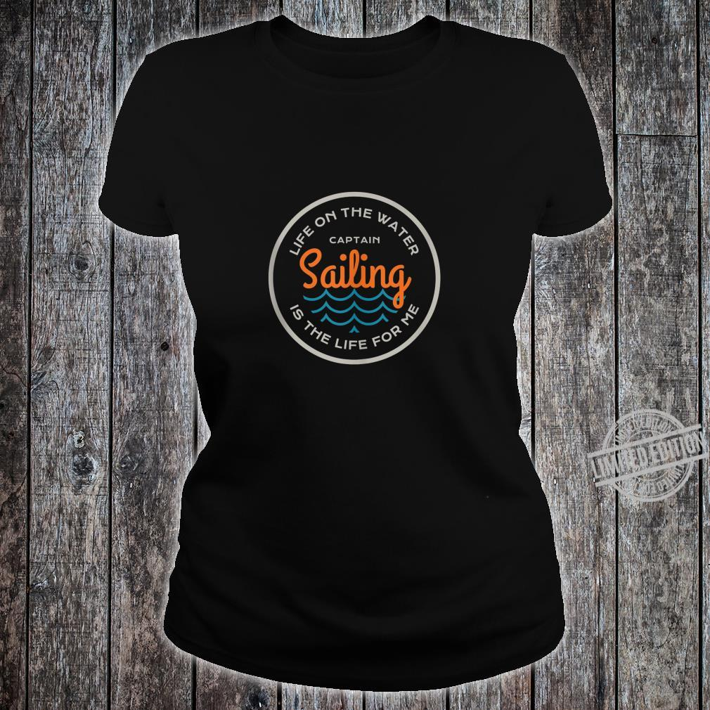 Sailing Quote Love To Sail Saying For Enthusiasts Shirt ladies tee
