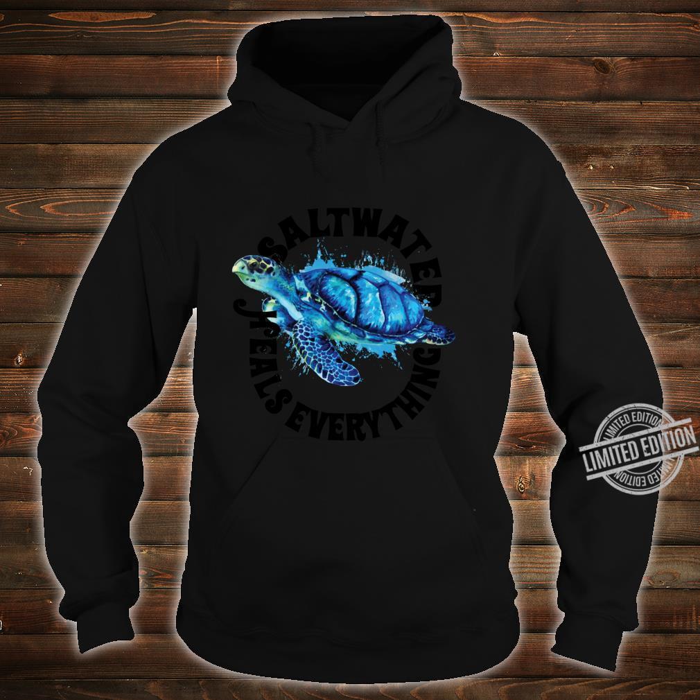 Saltees Saltwater Heals Everything Shirt hoodie