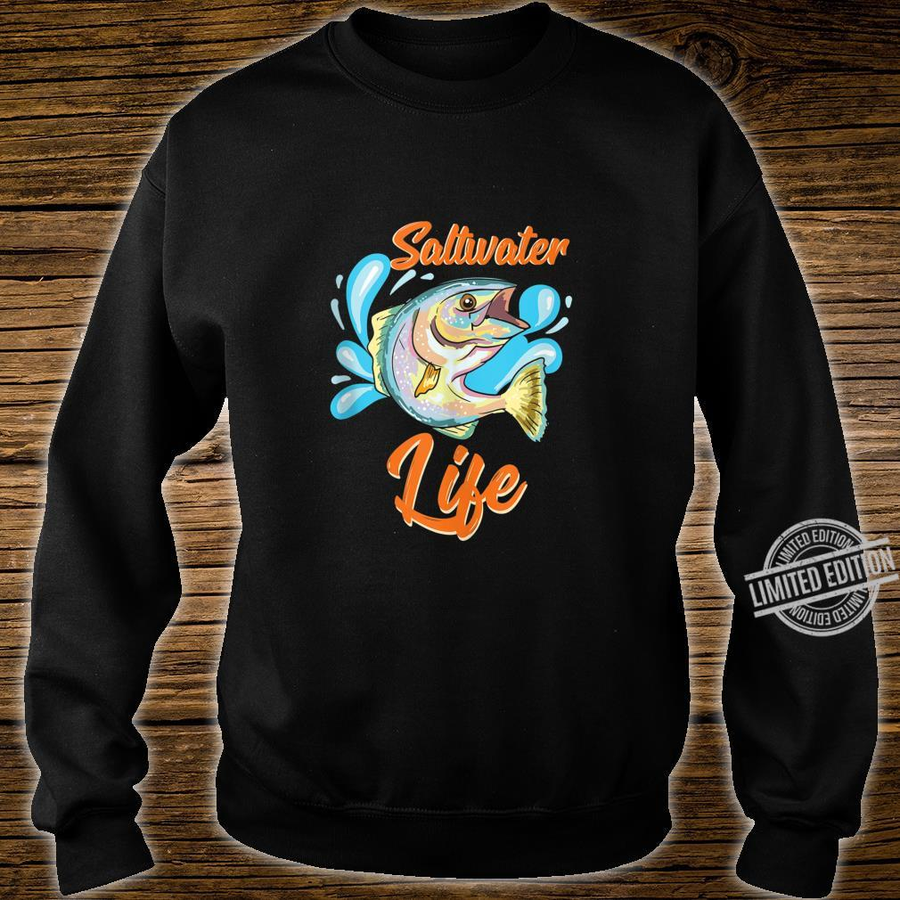 Saltwater Fishing Saltwater Life Shirt sweater