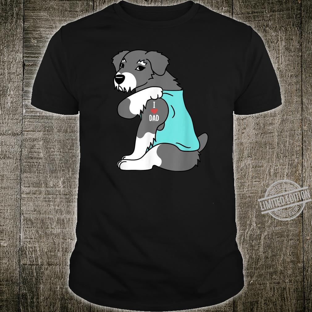 Schnauzer I Love Dad Dog Shirt