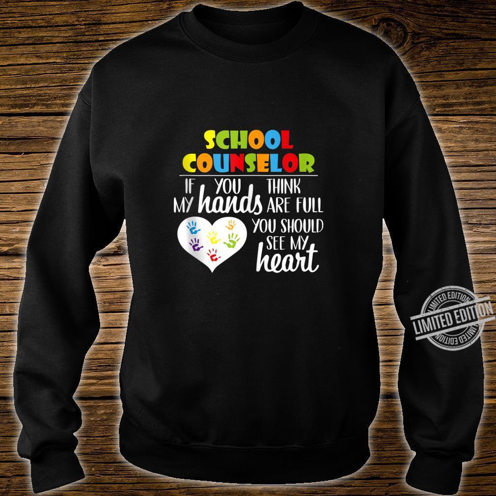 School Counselor Full Heart Appreciation Shirt sweater