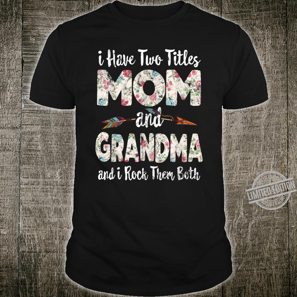 Two Titles MOM and GRANDMA Floral Mothers Day Shirt