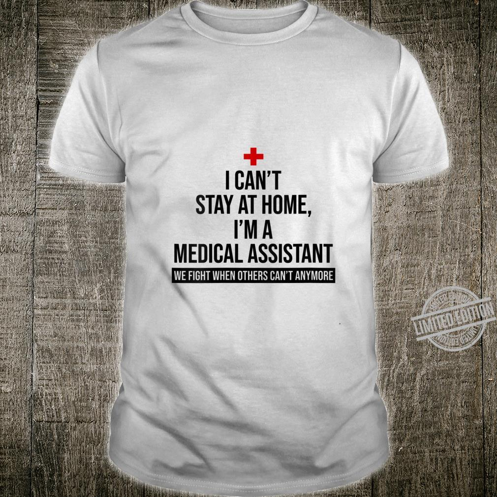 Womens I Can't Stay At Home I'm A Medical Assistant We Fight Shirt