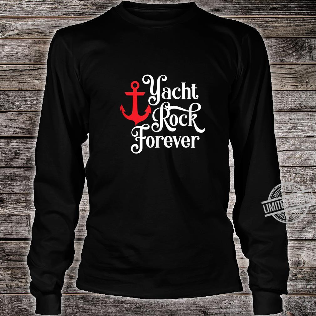 Yacht Rock Forever Fun Retro Vintage Shirt long sleeved