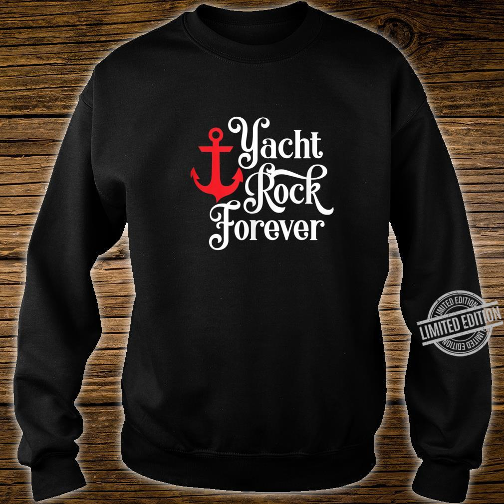 Yacht Rock Forever Fun Retro Vintage Shirt sweater